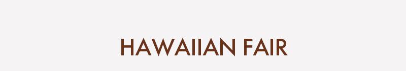 HAWAIIAN FAIR